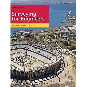 Surveying for Engineers (5th Revised edition) by J. Uren - W.F. Price