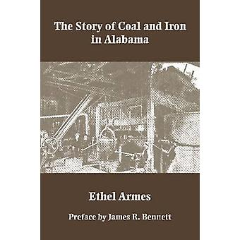 The Story of Coal and Iron in Alabama by Ethel Armes - 9780817356828