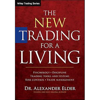 The New Trading for a Living - Psychology - Discipline - Trading Tools