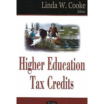 Higher Education Tax Credits by Linda W. Cooke - 9781594546938 Book