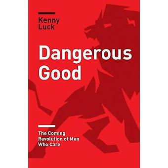 Dangerous Good by Kenny Luck - 9781631468902 Book