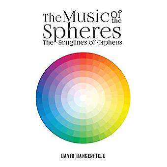 The Music of the Spheres - The Songlines of Orpheus by David Dangerfie