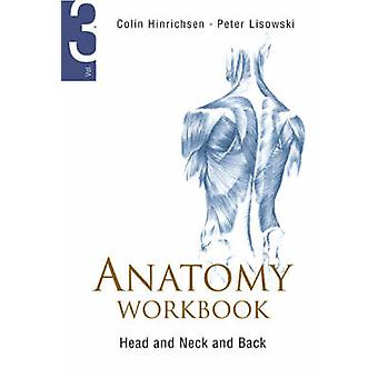 Anatomy Workbook - v. 3 - Head and Neck and Back by Peter Lisowski - Co