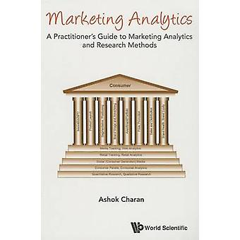 Marketing Analytics - A Practitioner's Guide to Marketing Analytics an