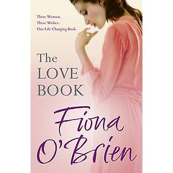 The Love Book by Fiona O'Brien - 9780340994887 Book