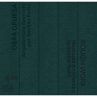 Obra Gruesa / Rough Work (bilingual edition) - Illustrated Architectur
