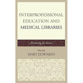 Interprofessional Education and Medical Libraries - Partnering for Suc