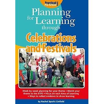 Planning for Learning through Celebrations and Festivals by Rachel Sparks Linfield