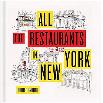 All the Restaurants in New York by John Donohue - 9781419734458 Book