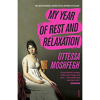 My Year of Rest and Relaxation by Ottessa Moshfegh - 9781784707422 Bo