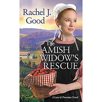 The Amish Widow's Rescue by Rachel J. Good - 9781538711309 Book