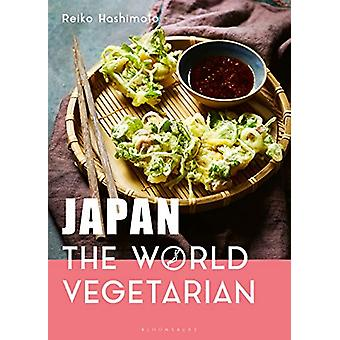 Japan - The World Vegetarian by Reiko Hashimoto - 9781472972958 Book