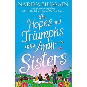 The Hopes and Triumphs of the Amir Sisters by Nadiya Hussain - 978000