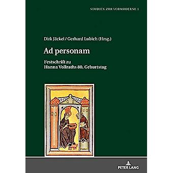 Ad Personam - Festschrift Zu Hanna Vollraths 80. Geburtstag by Dirk Ja