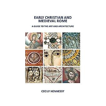 Early Christian and Medieval Rome: A Guide to the Art and Architecture