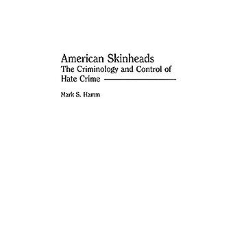 American Skinheads: The Criminology and Control of Hate Crime (Criminology & Crime Control Policy)