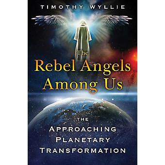 The Rebel Angels among Us by Wyllie & Timothy