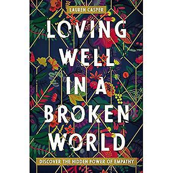 kærlig godt i en brudt verden: opdag den skjulte kraft af empati
