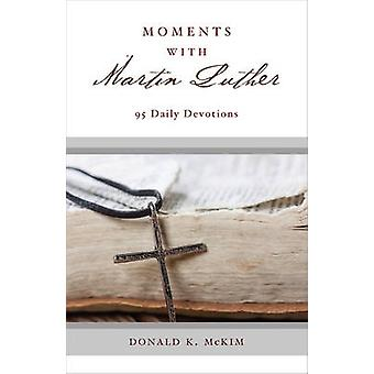 لحظات مع مارتن لوثر -- 95 التفاني اليومي من قبل دونالد K. McKim -- 9