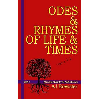 Odes & Rhymes of Life & Times - Alternative Advice on the Adul