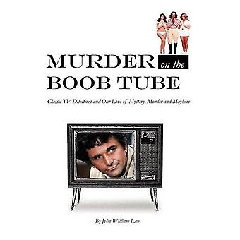Murder on the Boob Tube by John William Law - 9780982519516 Book
