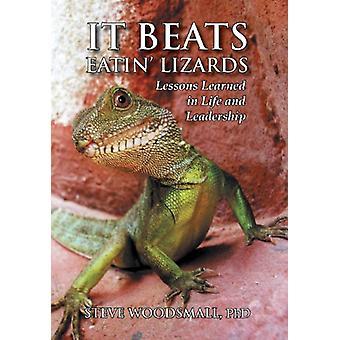 It Beats Eatin' Lizards by Steve Woodsmall - 9781456861360 Book