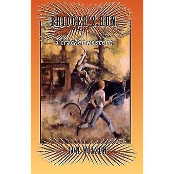 Bridger's Run by Jon Wilson - 9781561641741 Book