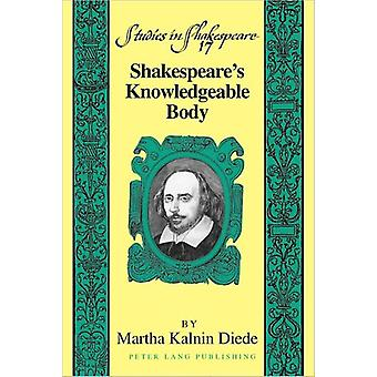 Shakespeare's Knowledgeable Body 17 Studies in Shakespeare
