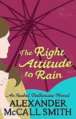 Right Attitude to Rain by Alexander McCall Smith