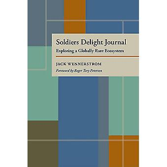 Soldiers Delight Journal Exploring a Globally Rare Ecosystem door Jack Wennerstrom