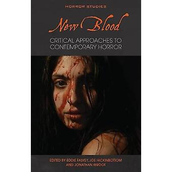 New Blood Critical Approaches to Contemporary Horror Horror Studies