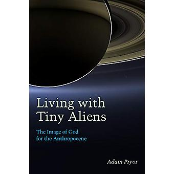 Living with Tiny Aliens - The Image of God for the Anthropocene by Ada