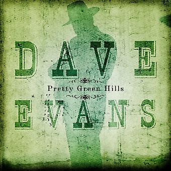 Dave Evans - Pretty Green Hills [CD] USA import