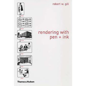 Rendering with Pen and Ink (Enlarged edition) by Robert W. Gill - 978