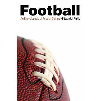 Football - An Encyclopedia of Popular Culture by Edward J. Rielly - 97