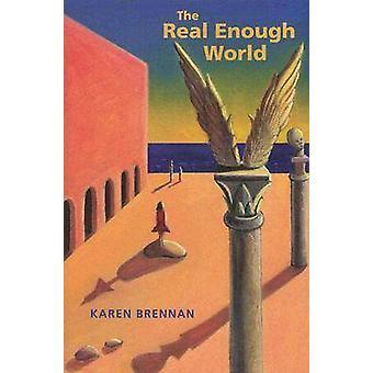 The Real Enough World by Karen Brennan - 9780819567512 Book