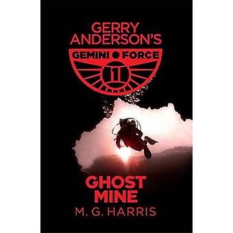 Ghost Mine by M. G. Harris - 9781444014082 Book