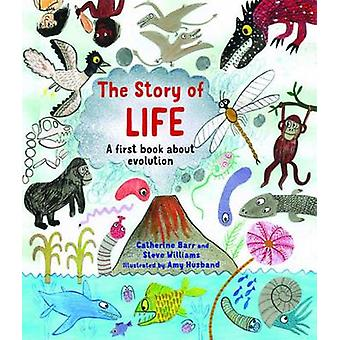 The Story of Life - A First Book About Evolution by Catherine Barr - S
