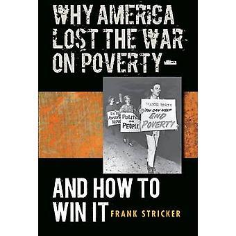 Warum Amerika den Krieg gegen die Armut - verloren und wie gewinnt es durch Frank Stric