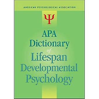 APA Dictionary of Lifespan Developmental Psychology by Gary R. Vanden