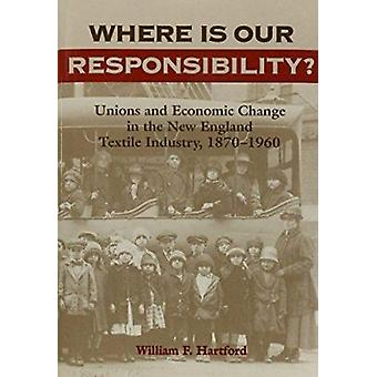 Where is Our Responsibility? - Unions and Economic Change in the New E
