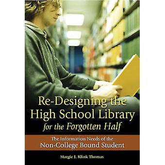 Re-Designing the High School Library for the Forgotten Half - The Info