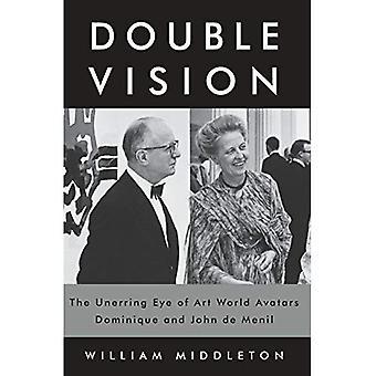 Double Vision: L'oeil infaillible de l'Art monde Avatars Dominique et John de Menil
