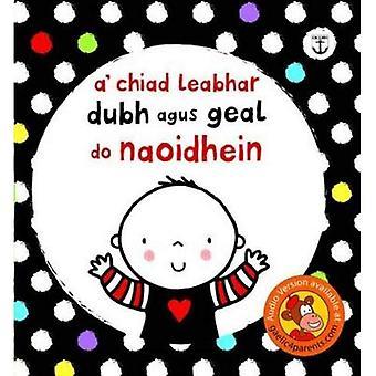 A' Chiad Leabhar Dubh jest Geal zrobić Naoidhein