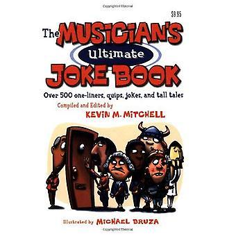 Musicus de ultieme grap boek: meer dan 500 One-Liners grollen, grappen en Tall Tales