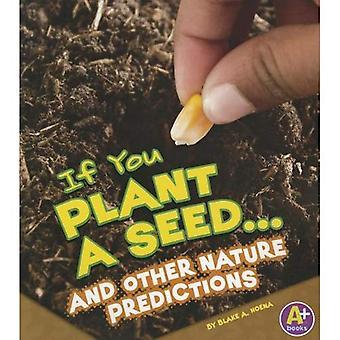Se si pianta un seme... e altre predizioni di natura (se (A + libri))