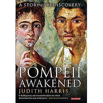 Pompeji geweckt: Eine Geschichte der Wiederentdeckung