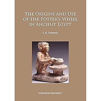 The Origins and Use of the Potter's Wheel in Ancient Egypt 2015 (Archaeopress Egyptology)