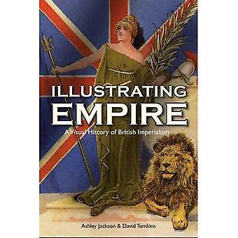 Illustrant l'Empire: Une histoire visuelle de l'impérialisme britannique