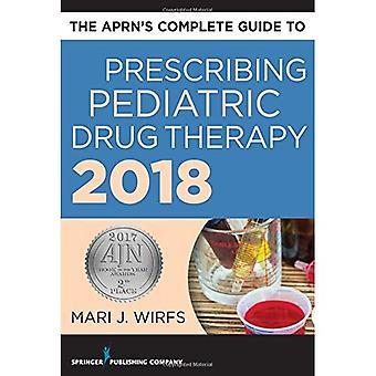 Den Aprns kompletta guiden till förskrivning Pediatric läkemedelsbehandling 2018